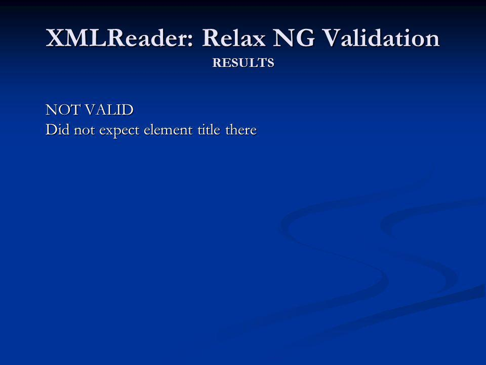 XMLReader: Relax NG Validation RESULTS