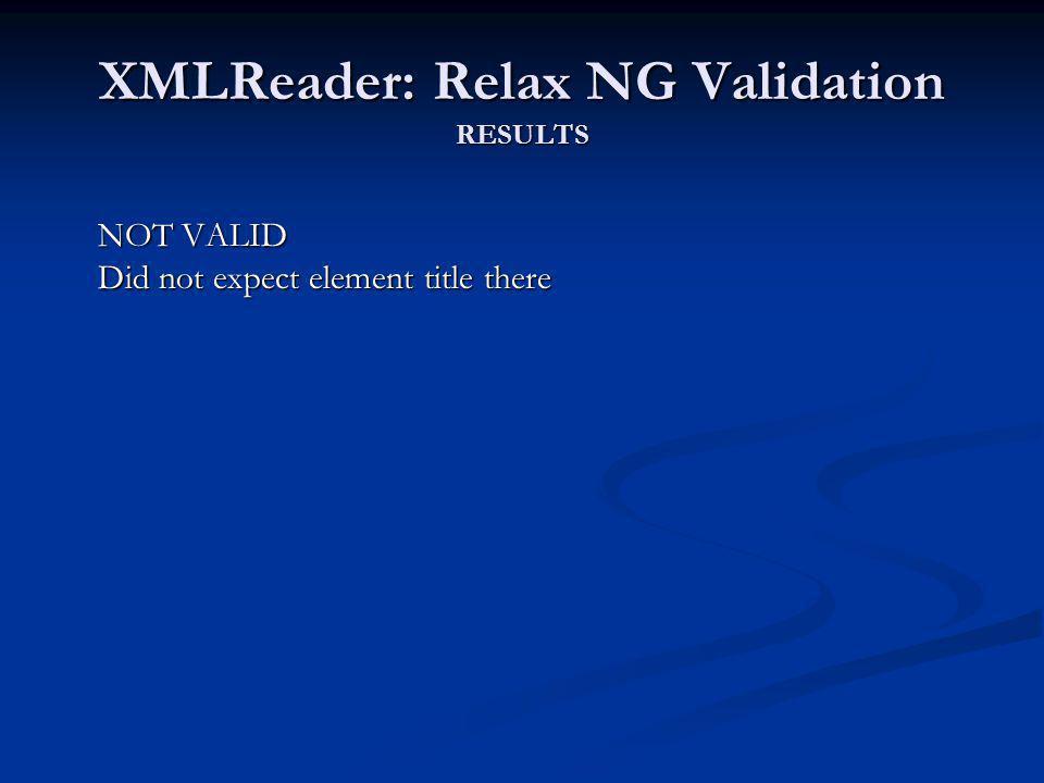 XMLReader: Relax NG Validation RESULTS