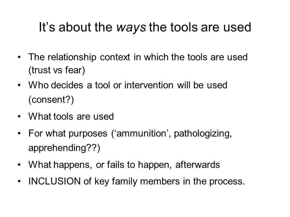 It's about the ways the tools are used