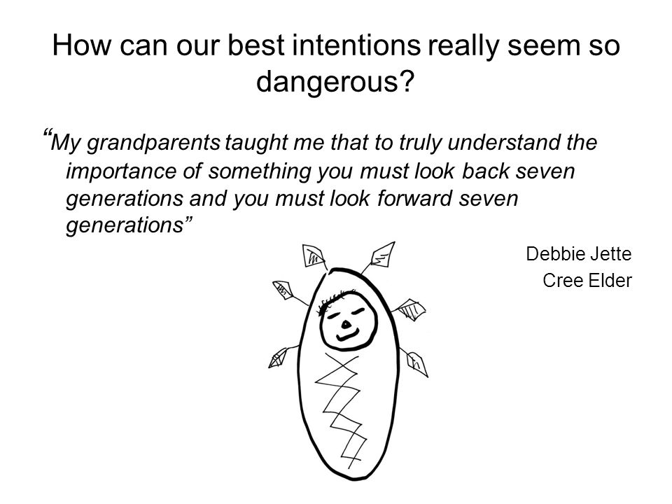 How can our best intentions really seem so dangerous