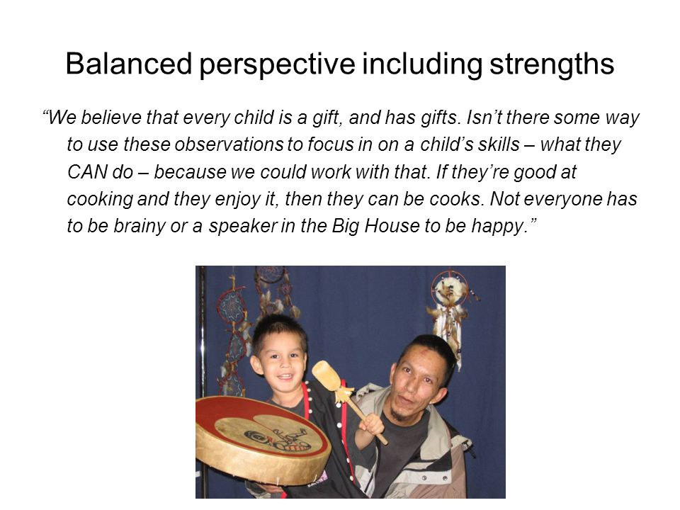 Balanced perspective including strengths