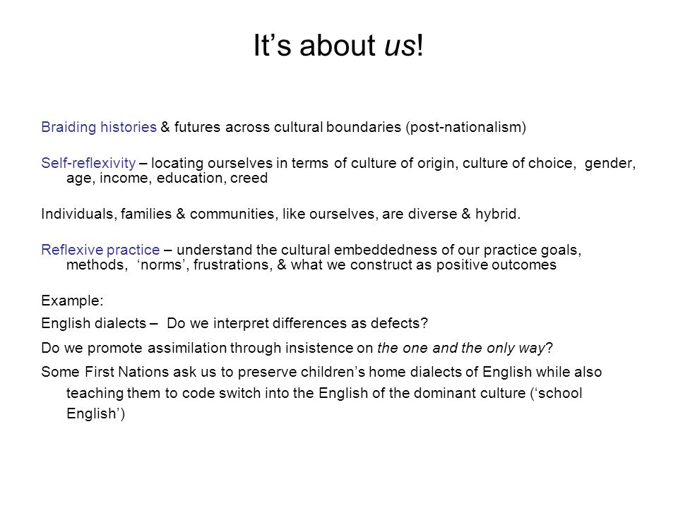 It's about us! Braiding histories & futures across cultural boundaries (post-nationalism)