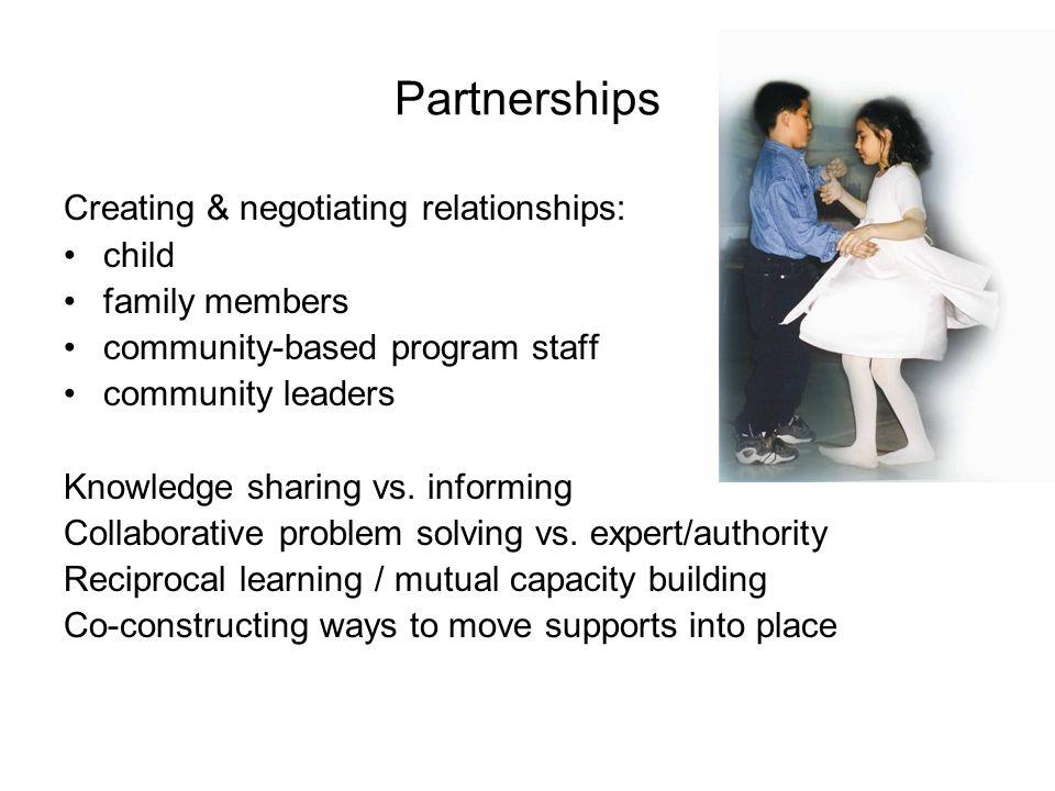 Partnerships Creating & negotiating relationships: child