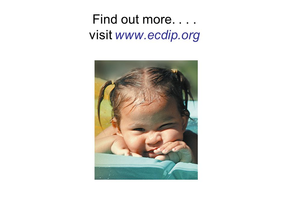 Find out more. . . . visit www.ecdip.org