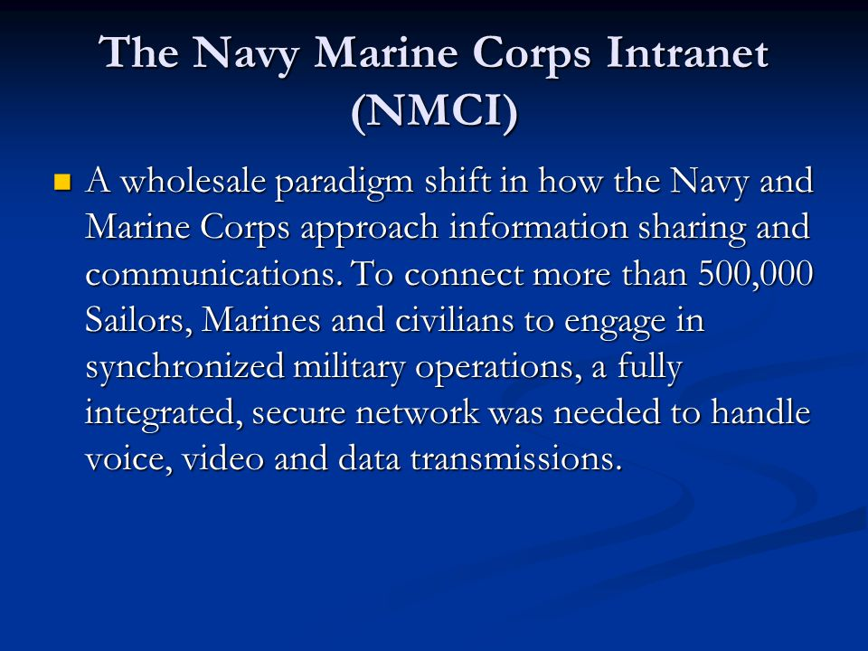 The Navy Marine Corps Intranet (NMCI)