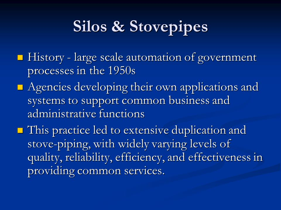 Silos & Stovepipes History - large scale automation of government processes in the 1950s.