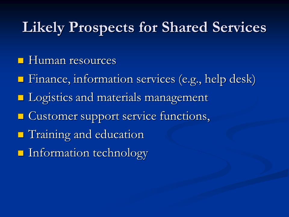 Likely Prospects for Shared Services