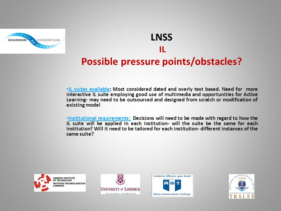 LNSS IL Possible pressure points/obstacles