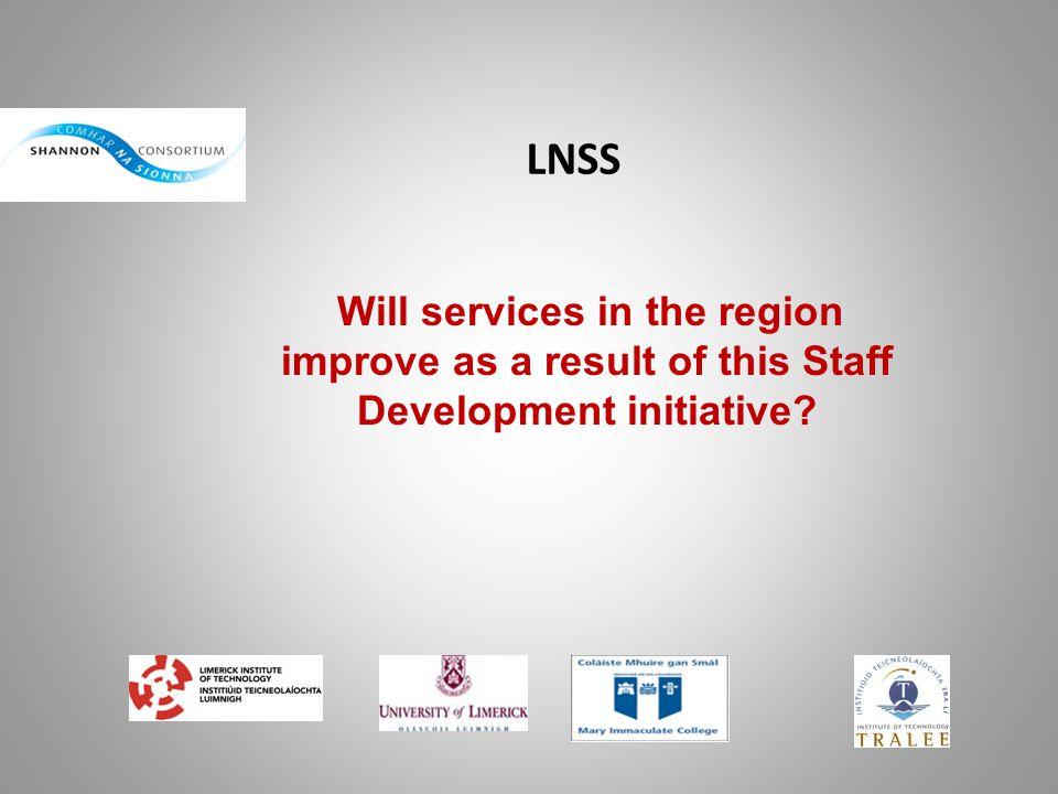 LNSS Will services in the region improve as a result of this Staff Development initiative