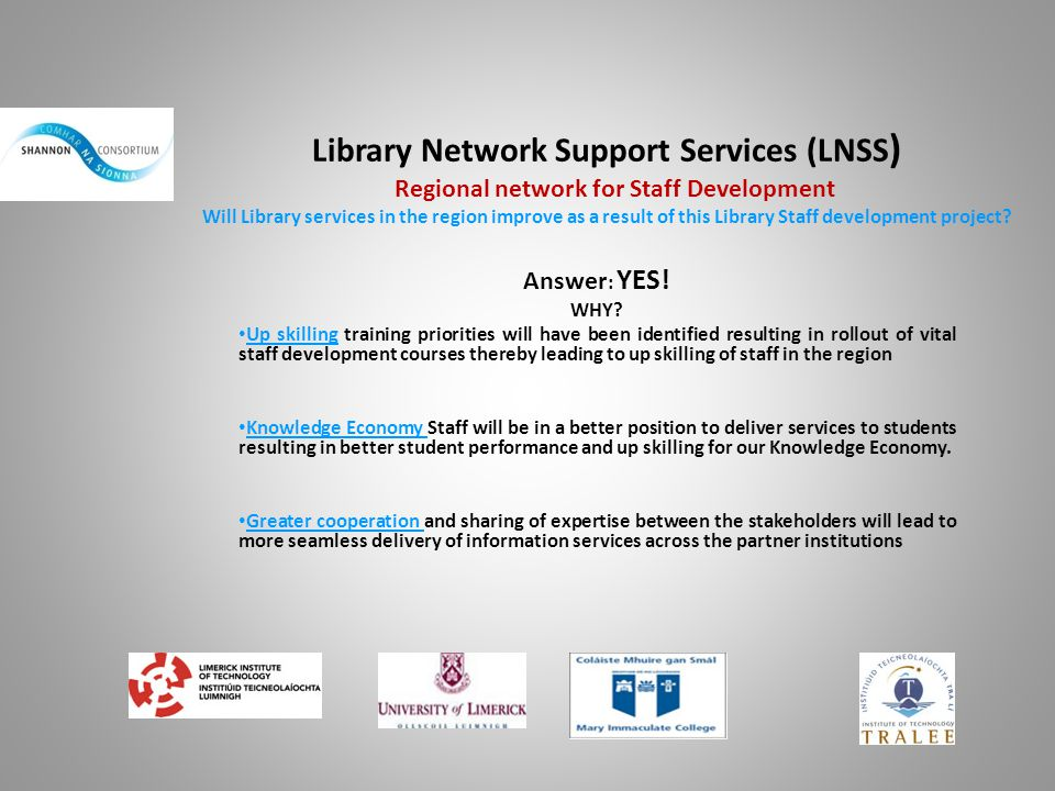 Library Network Support Services (LNSS) Regional network for Staff Development Will Library services in the region improve as a result of this Library Staff development project