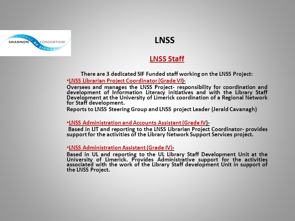 There are 3 dedicated SIF Funded staff working on the LNSS Project: