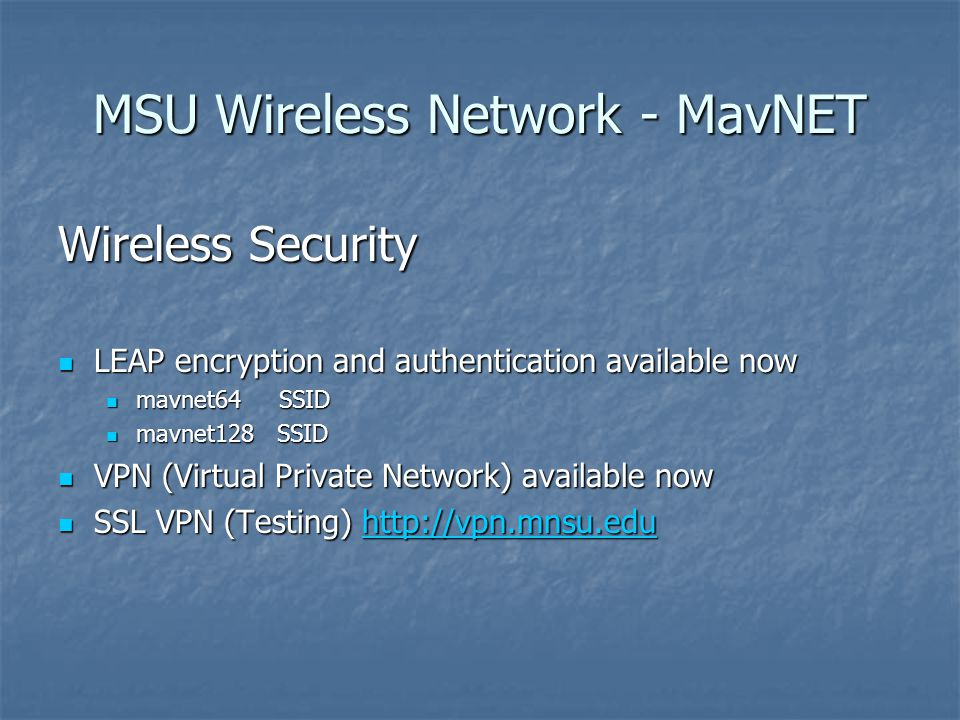 MSU Wireless Network - MavNET