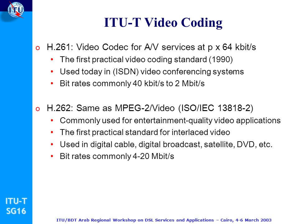 ITU-T Video Coding H.261: Video Codec for A/V services at p x 64 kbit/s. The first practical video coding standard (1990)
