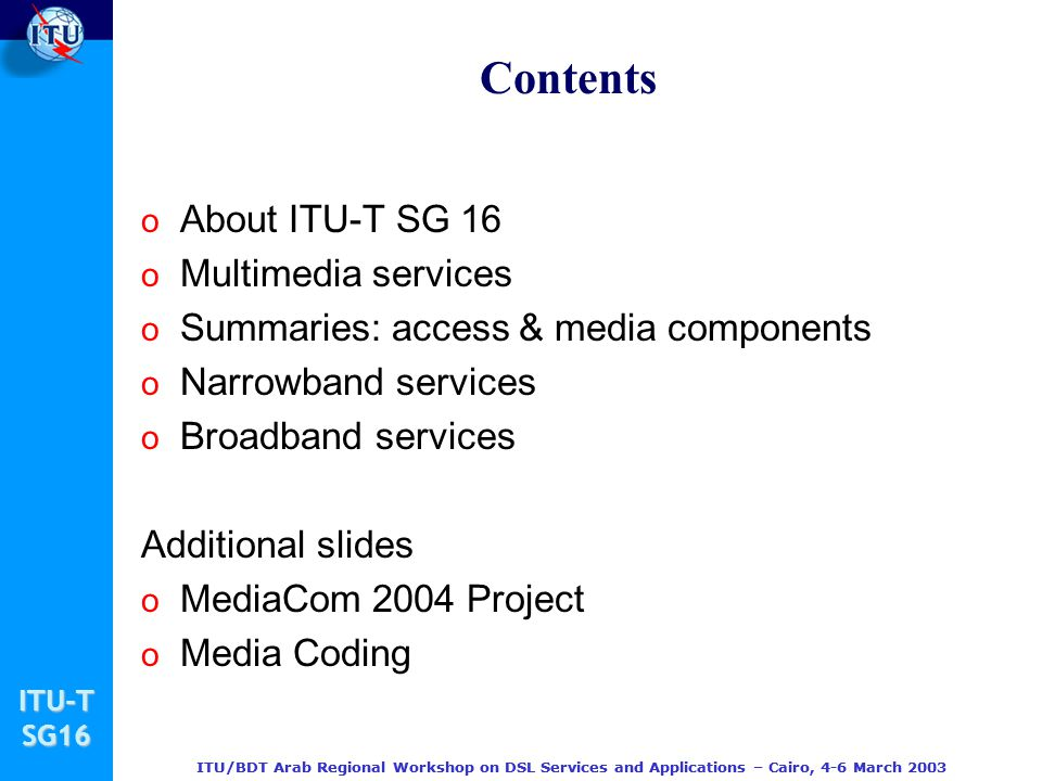 Contents About ITU-T SG 16 Multimedia services