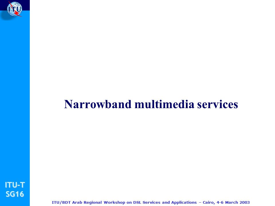 Narrowband multimedia services