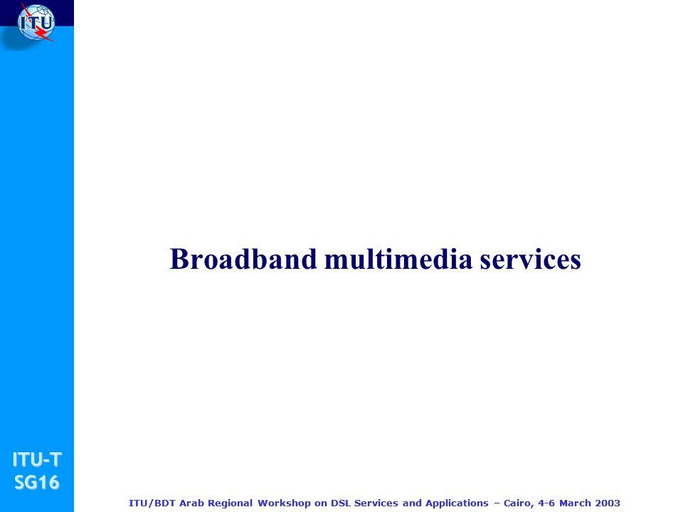 Broadband multimedia services