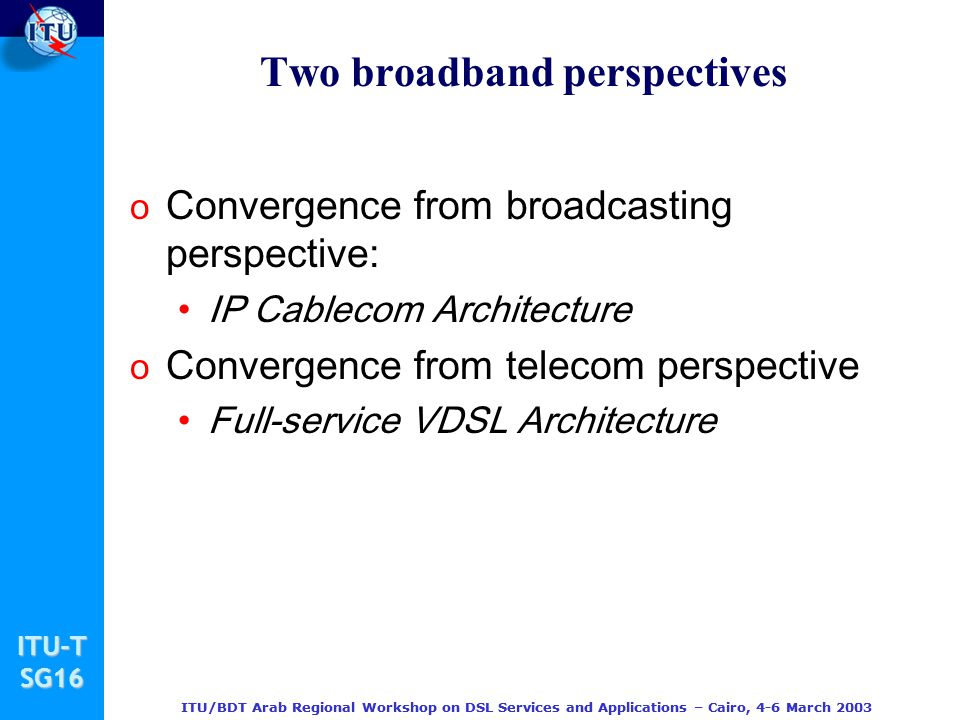 Two broadband perspectives