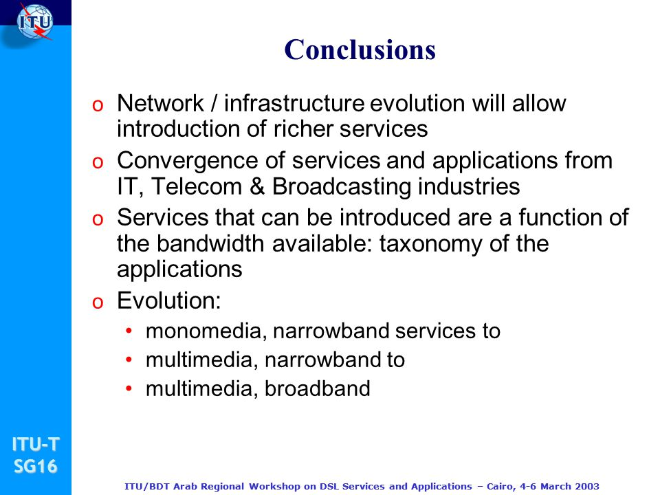 Conclusions Network / infrastructure evolution will allow introduction of richer services.