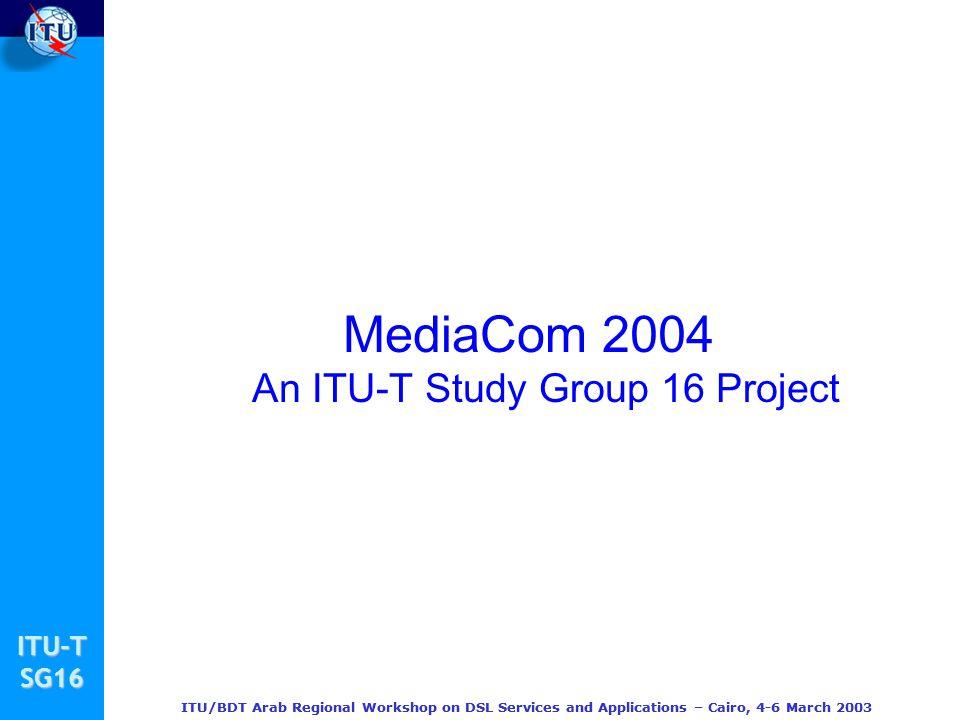 MediaCom 2004 An ITU-T Study Group 16 Project