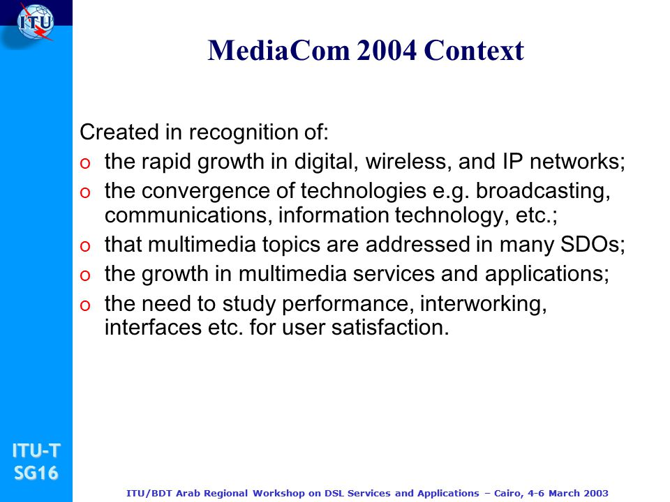 MediaCom 2004 Context Created in recognition of: