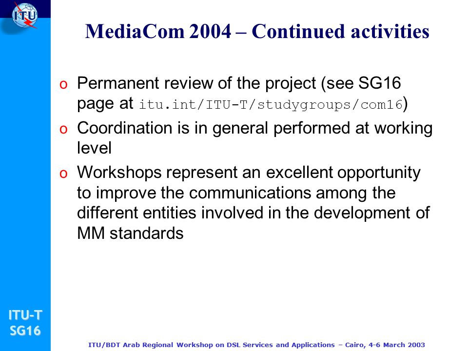 MediaCom 2004 – Continued activities