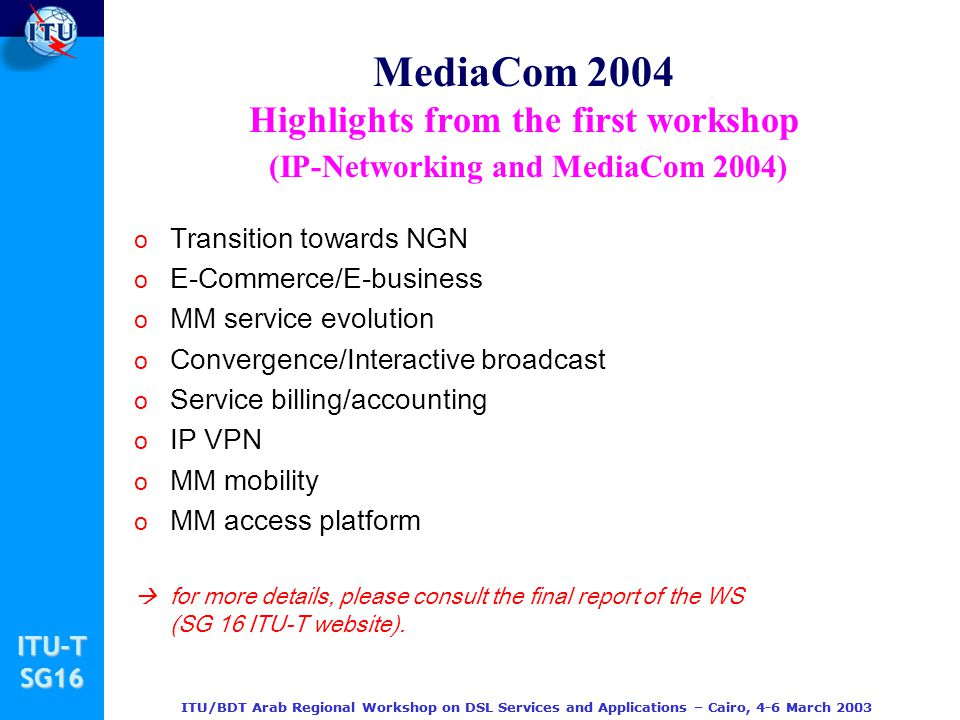 MediaCom 2004 Highlights from the first workshop (IP-Networking and MediaCom 2004)