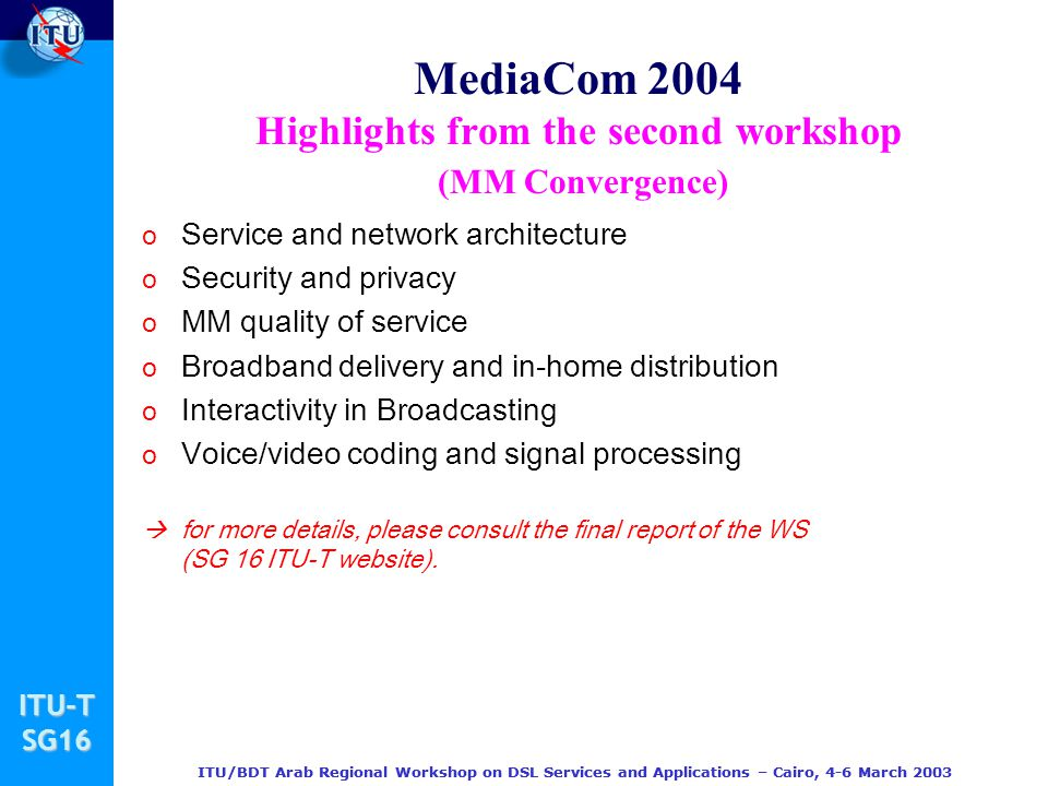MediaCom 2004 Highlights from the second workshop (MM Convergence)