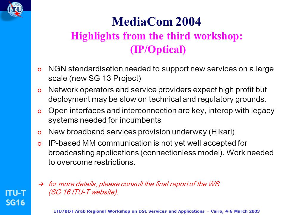 MediaCom 2004 Highlights from the third workshop: (IP/Optical)