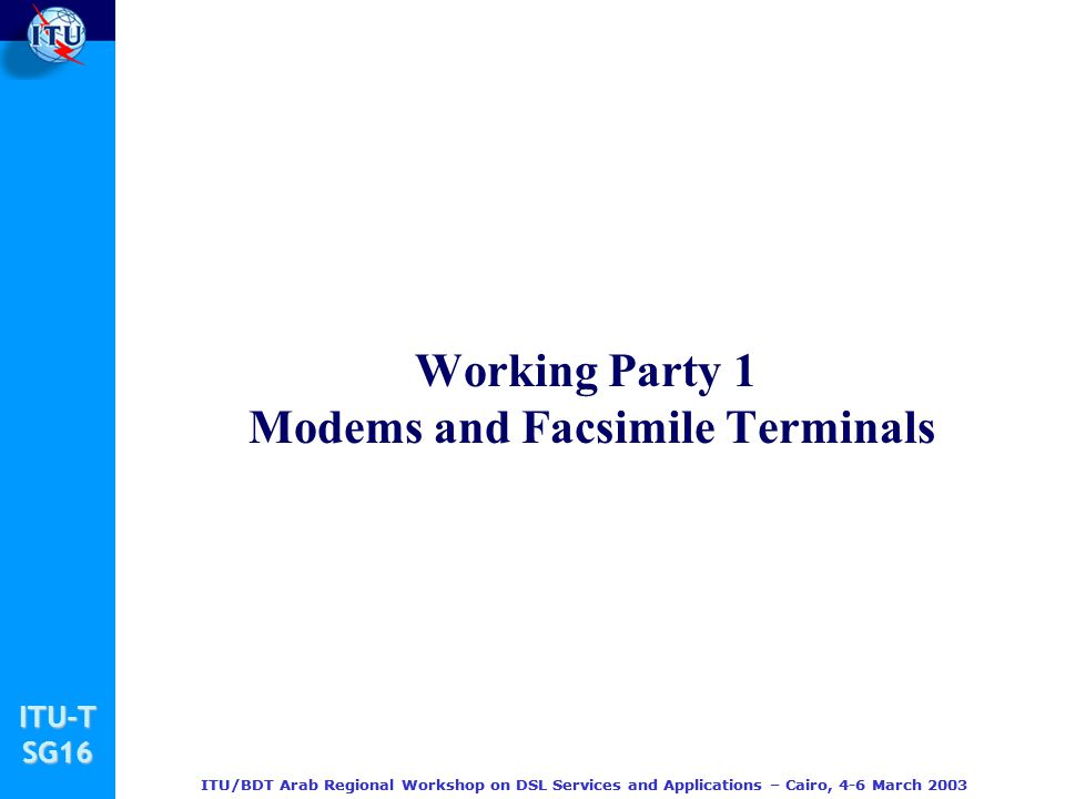 Working Party 1 Modems and Facsimile Terminals