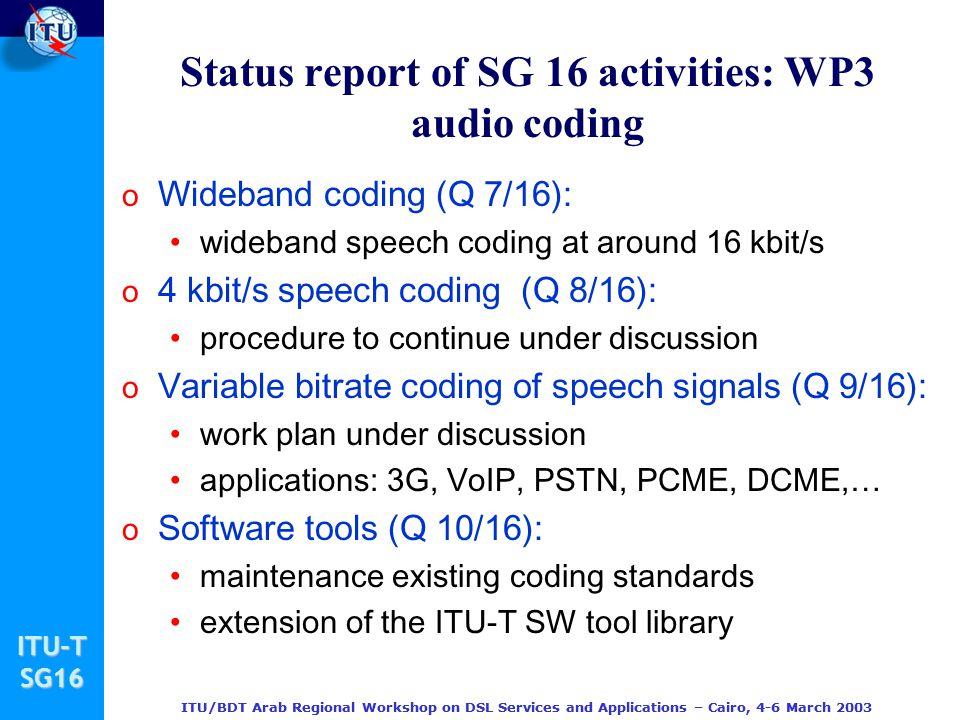 Status report of SG 16 activities: WP3 audio coding