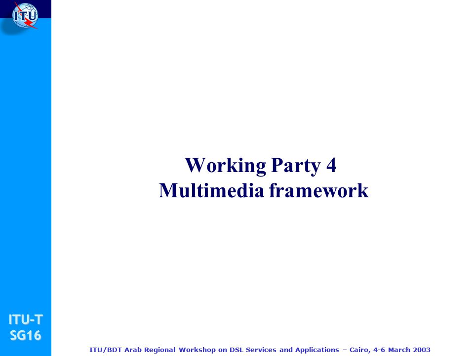 Working Party 4 Multimedia framework