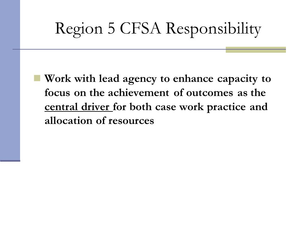 Region 5 CFSA Responsibility