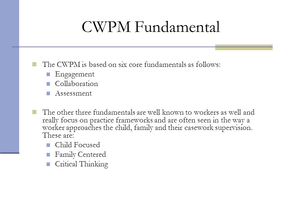 CWPM Fundamental The CWPM is based on six core fundamentals as follows: Engagement. Collaboration.