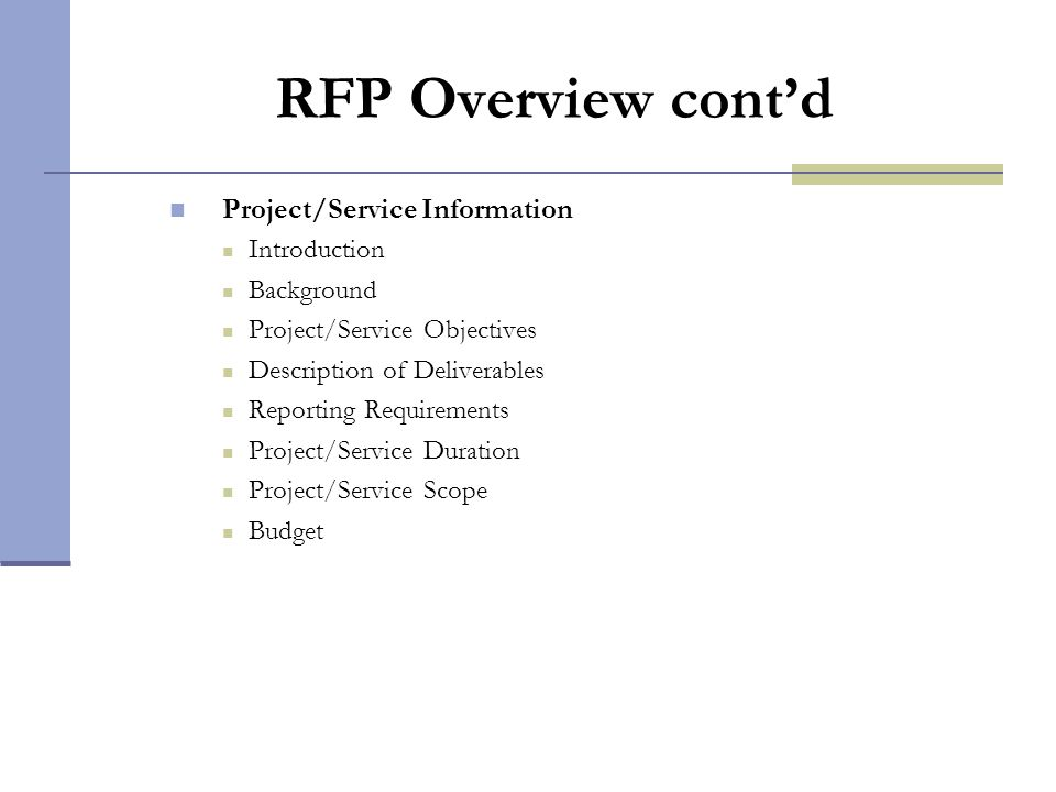 RFP Overview cont'd Project/Service Information Introduction