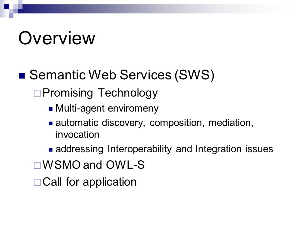 Overview Semantic Web Services (SWS) Promising Technology