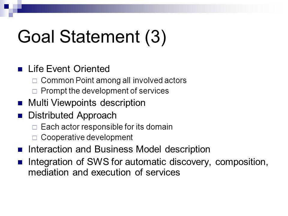 Goal Statement (3) Life Event Oriented Multi Viewpoints description