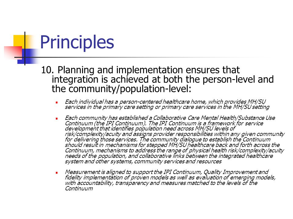 Principles 10. Planning and implementation ensures that integration is achieved at both the person-level and the community/population-level: