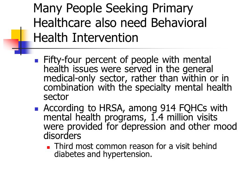 Many People Seeking Primary Healthcare also need Behavioral Health Intervention