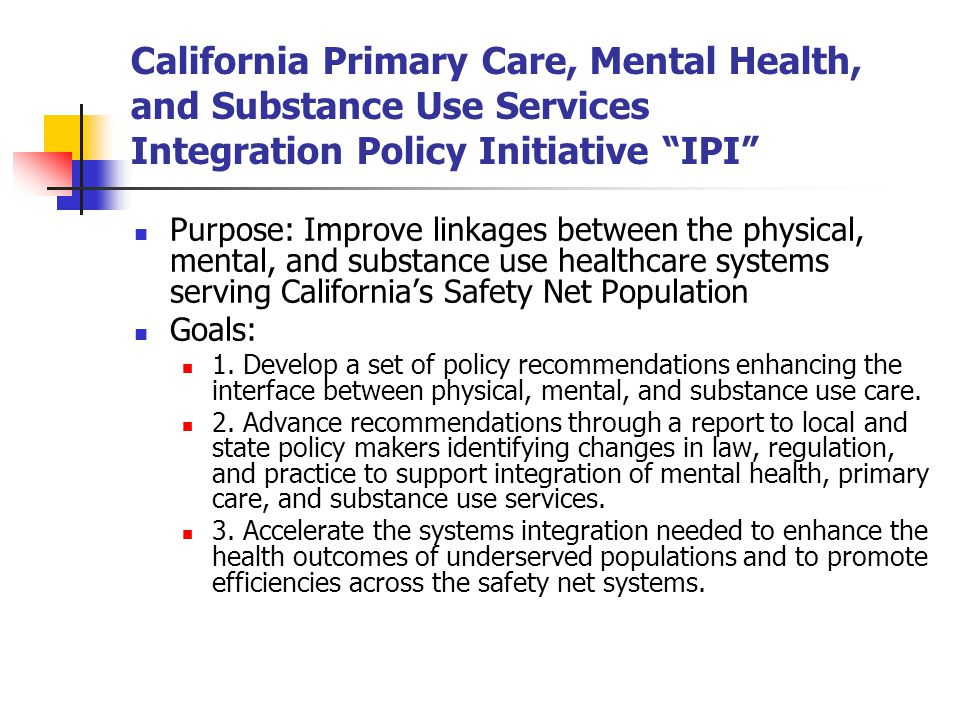 California Primary Care, Mental Health, and Substance Use Services Integration Policy Initiative IPI