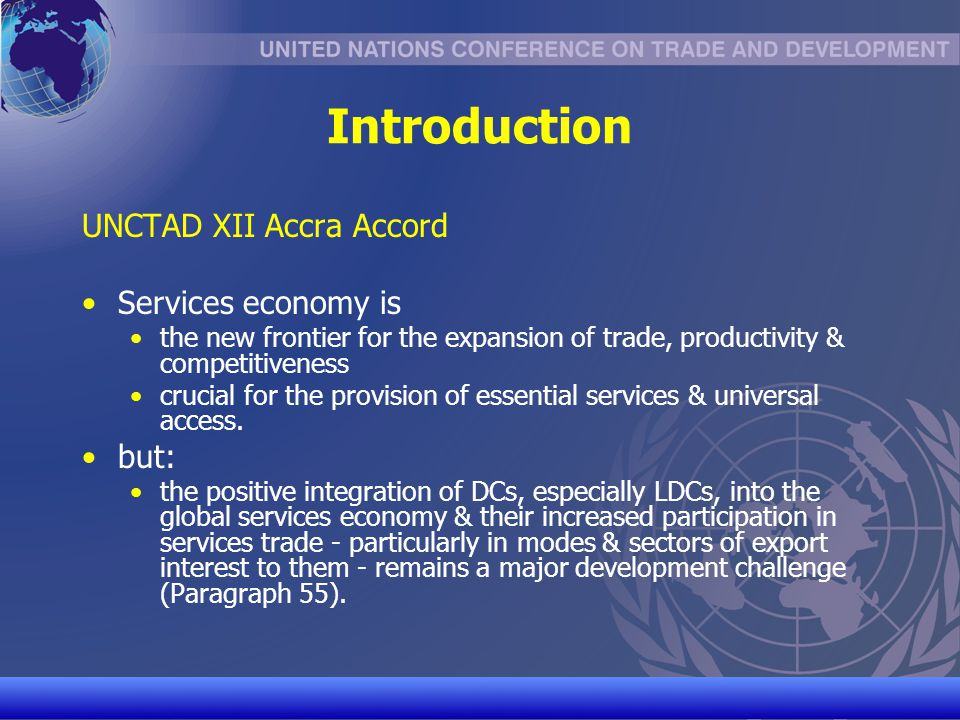 Introduction UNCTAD XII Accra Accord Services economy is but: