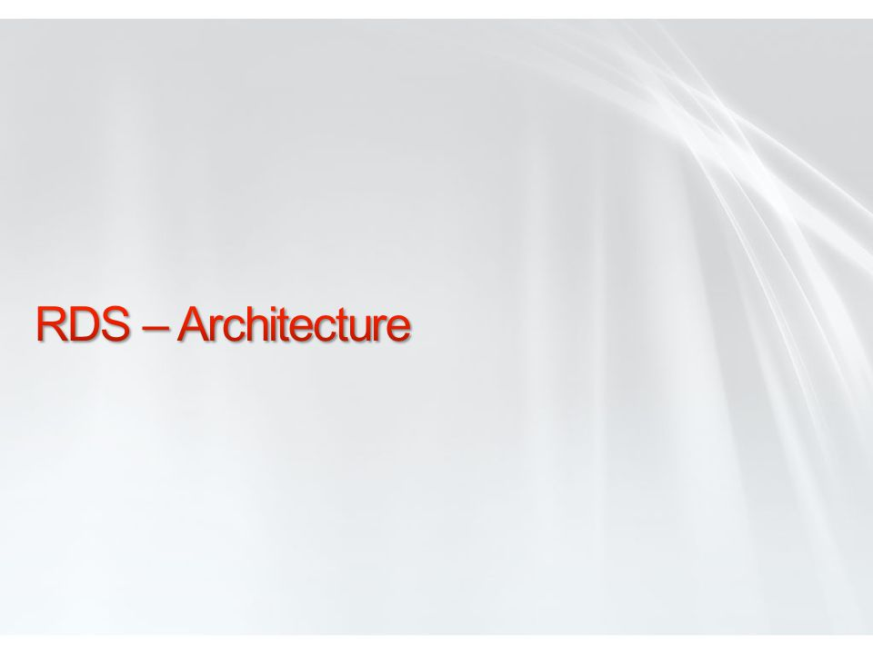 RDS – Architecture