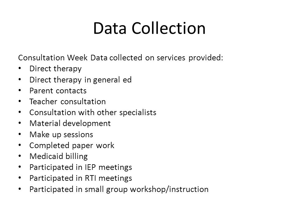Data Collection Consultation Week Data collected on services provided: