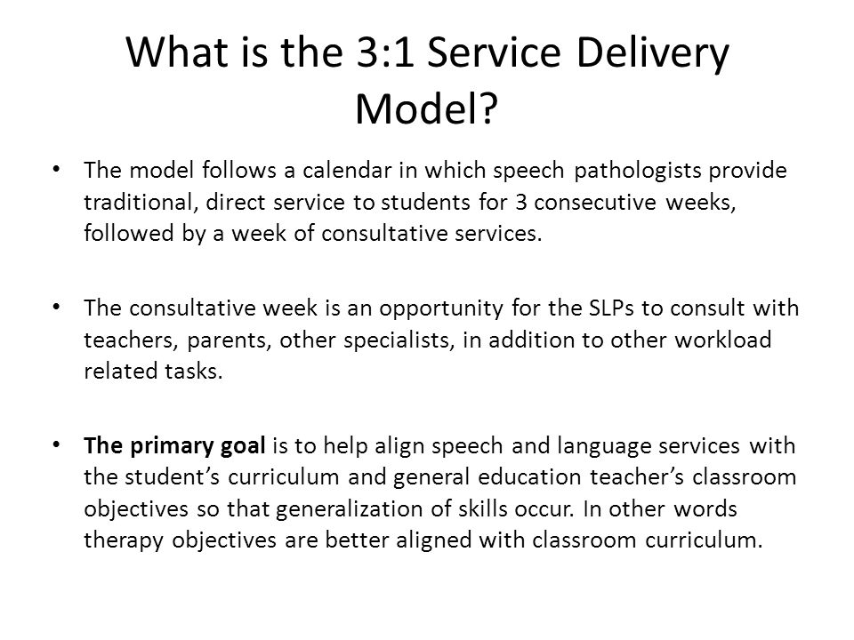 What is the 3:1 Service Delivery Model