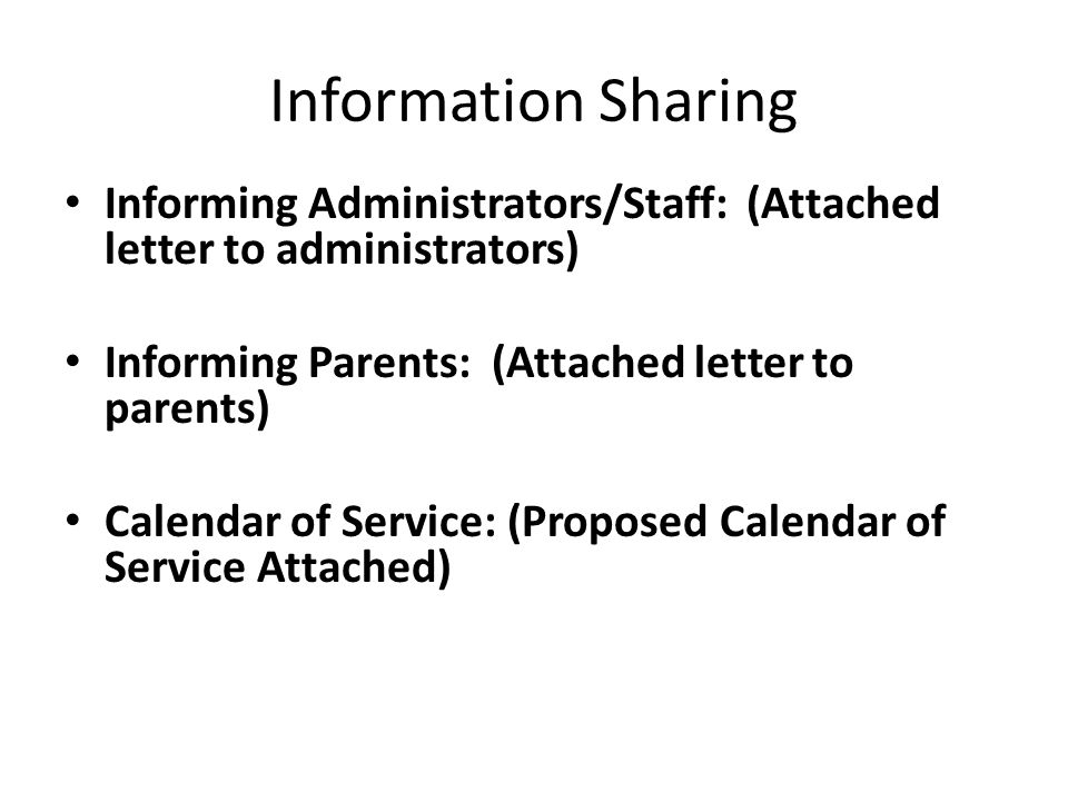 Information Sharing Informing Administrators/Staff: (Attached letter to administrators) Informing Parents: (Attached letter to parents)
