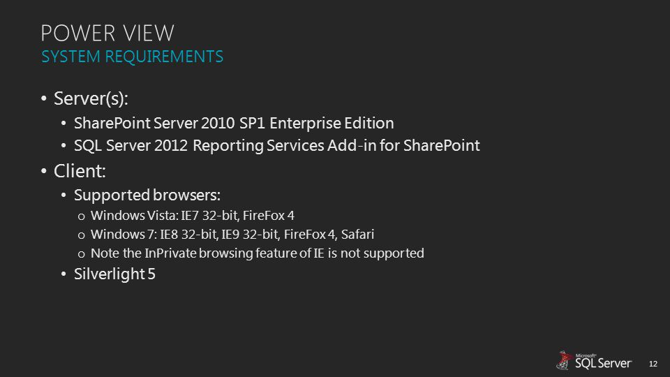 POWER VIEW Server(s): Client: SYSTEM REQUIREMENTS