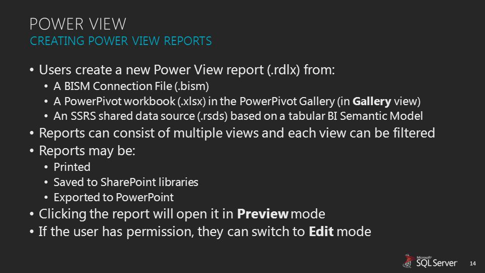 POWER VIEW Users create a new Power View report (.rdlx) from:
