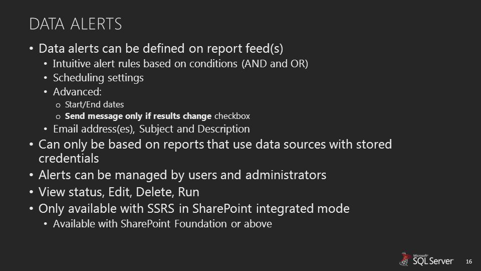 DATA ALERTS Data alerts can be defined on report feed(s)
