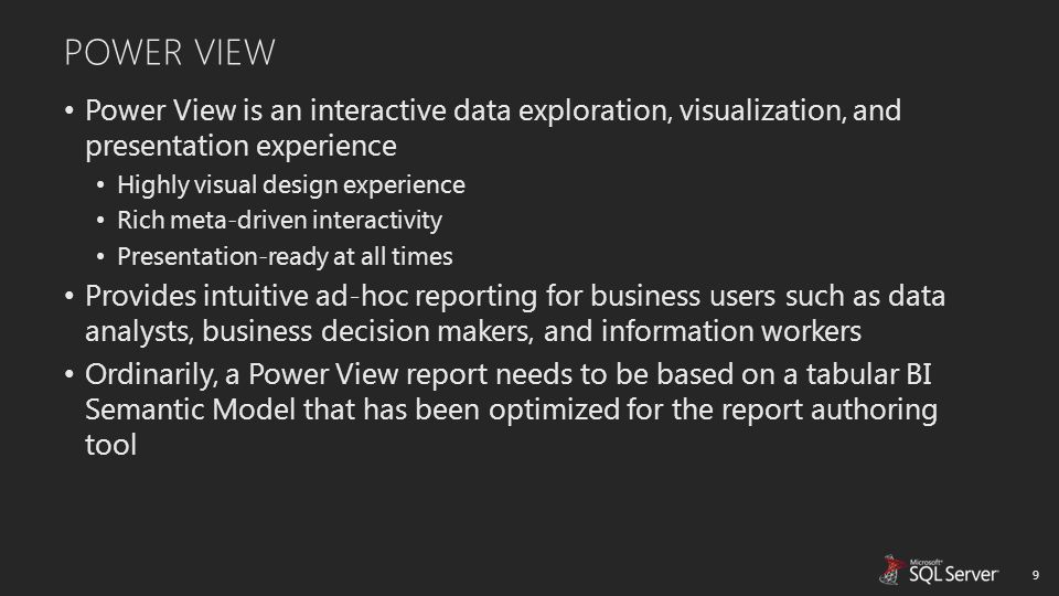Power View Power View is an interactive data exploration, visualization, and presentation experience.
