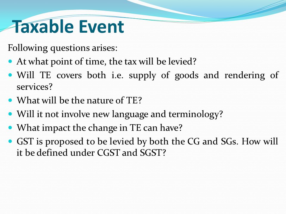 Taxable Event Following questions arises: