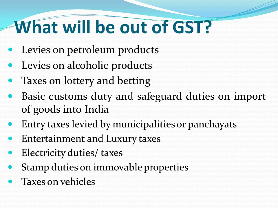 What will be out of GST Levies on petroleum products